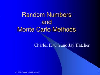 Random Numbers and Monte Carlo Methods