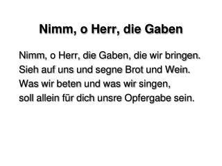 Nimm, o Herr, die Gaben