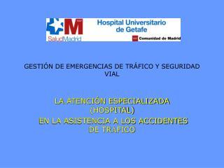 GESTI N DE EMERGENCIAS DE TR FICO Y SEGURIDAD VIAL