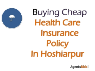 buying cheap health care insurance policy in hoshiarpur