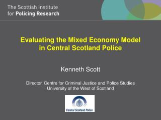 Evaluating the Mixed Economy Model  in Central Scotland Police