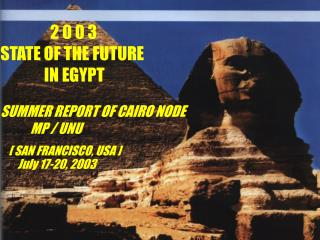 2 0 0 3  STATE OF THE FUTURE               IN EGYPT   SUMMER REPORT OF CAIRO NODE