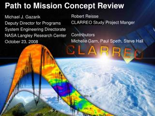 Path to Mission Concept Review  Michael J. Gazarik Deputy Director for Programs System Engineering Directorate NASA Lang