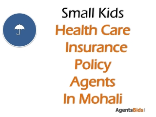 small kids health care policy agents in mohali