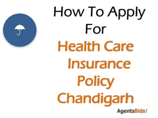 how to apply  health care insurance policy in chandigarh