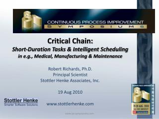 Critical Chain:  Short-Duration Tasks  Intelligent Scheduling in e.g., Medical, Manufacturing  Maintenance