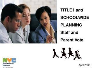 TITLE I and SCHOOLWIDE PLANNING Staff and Parent Vote