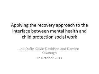 Applying the recovery approach to the interface between mental health and child protection social work