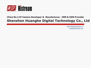 China No.3 IP Camera Developer   Manufacturer,  OEM  ODM Provider Shenzhen Huanghe Digital Technology Co., Ltd