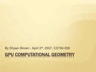 GPU Computational Geometry