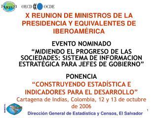 PONENCIA  CONSTRUYENDO ESTAD STICA E INDICADORES PARA EL DESARROLLO  Cartagena de Indias, Colombia, 12 y 13 de octubre d