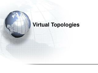 Virtual Topologies