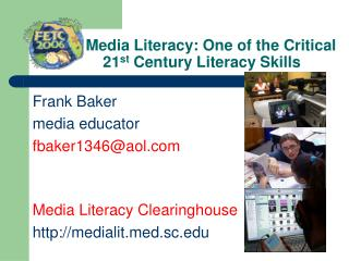 Media Literacy: One of the Critical                21st Century Literacy Skills