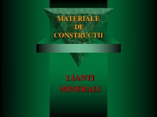 MATERIALE   DE  CONSTRUCTII