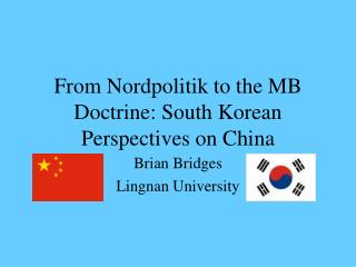 From Nordpolitik to the MB Doctrine: South Korean Perspectives on China