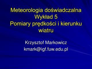 Meteorologia doswiadczalna Wyklad 5 Pomiary predkosci i kierunku wiatru