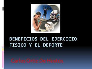 Beneficios del ejercicio fisico y el deporte