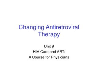 Changing Antiretroviral Therapy