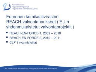 Euroopan kemikaaliviraston REACH-valvontahankkeet  EU:n yhdenmukaistetut valvontaprojektit