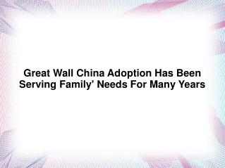 Great Wall China Adoption (GWCA)