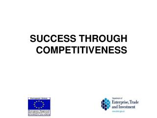SUCCESS THROUGH COMPETITIVENESS