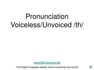 Pronunciation  Voiceless