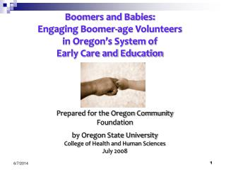 Boomers and Babies:   Engaging Boomer-age Volunteers  in Oregon s System of  Early Care and Education