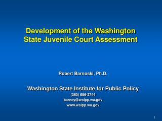 Development of the Washington State Juvenile Court Assessment