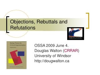 Objections, Rebuttals and Refutations