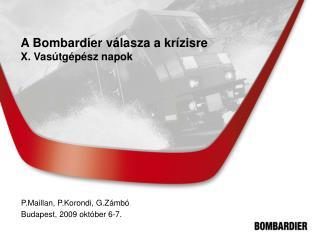 A Bombardier v lasza a kr zisre X. Vas tg p sz napok