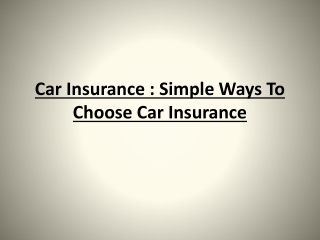 Car Insurance : Simple Ways To Choose Car Insurance