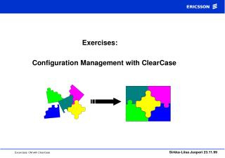 Exercises:            Configuration Management with ClearCase