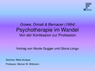 Grawe, Donati  Bernauer 1994 Psychotherapie im Wandel Von der Konfession zur Profession