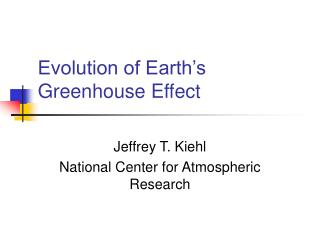 Evolution of Earth s Greenhouse Effect