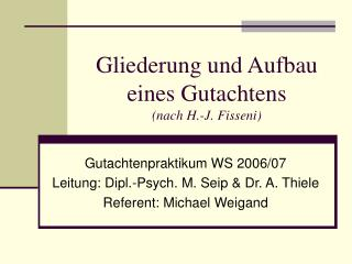Gliederung und Aufbau eines Gutachtens nach H.-J. Fisseni