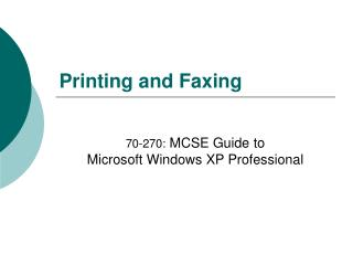 Printing and Faxing