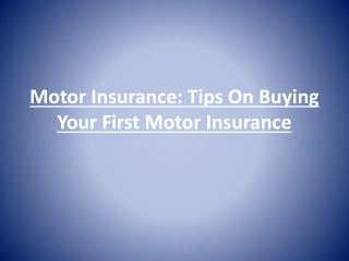 Motor Insurance: Tips On Buying Your First Motor Insurance