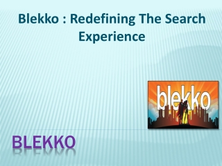 Blekko : Redefining The Search Experience