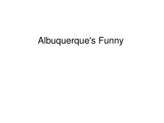 Albuquerque's Funny
