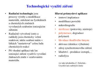 Technologick  vyu it  z ren
