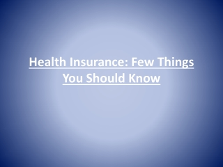 Health Insurance: Few Things You Should Know