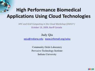 High Performance Biomedical Applications Using Cloud Technologies