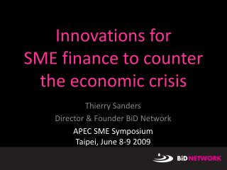 Innovations for   SME finance to counter  the economic crisis