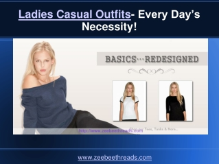 Ladies Casual Outfits- Every Day's Necessity!