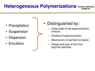 Heterogeneous Polymerizations