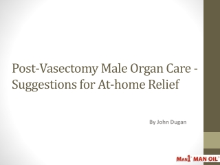 Post-Vasectomy Male Organ Care - Suggestions