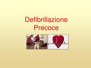Defibrillazione Precoce