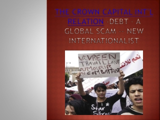 The Crown Capital Int'l Relation -Debt – a global scam -- N