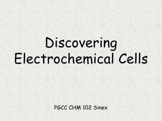 Discovering Electrochemical Cells