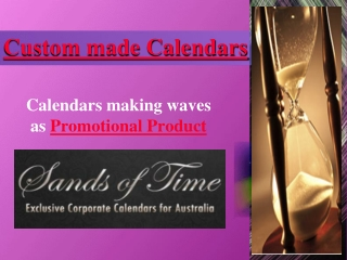 Custom made Calendars making waves as Promotional Products